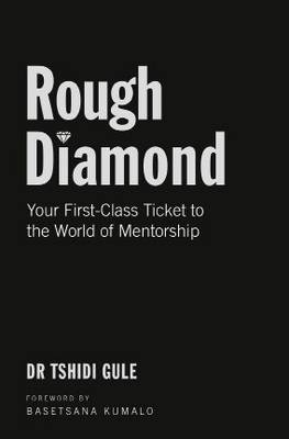 Rough diamond: Your first-class ticket to the world of mentorship (Paperback)