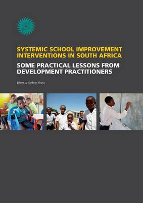 Systemic School Improvement Interventions in South Africa: Some Practical Lessons from Development Practitioners (Paperback)