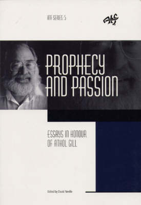 Prophecy and Passion: Essays In Honour of Athol Gill (Paperback)