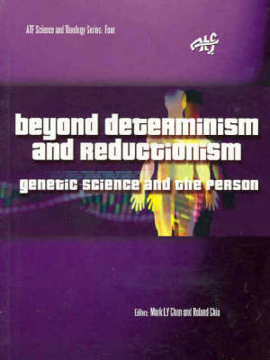 Beyond Determinism and Reductionism: Genetic Science and the Person (Paperback)