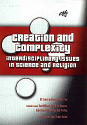 Creation and Complexity: Interdisciplinary Issues in Science and Religion (Paperback)