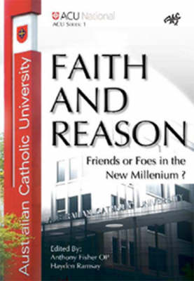 Faith and Reason: Friends or Foes in the New Millennium? (Paperback)