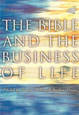 The Bible and the Business of Life: Task of Theology Today (Paperback)