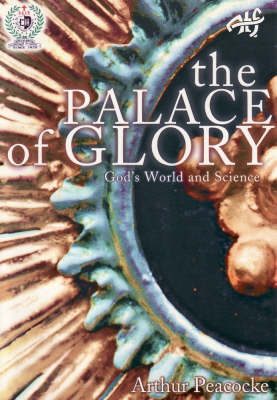 The Palace of Glory: God's World and Science (Paperback)
