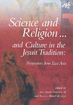 Science and Religion and Culture in the Jesuit Tradition: Exploratory Investigations (Paperback)