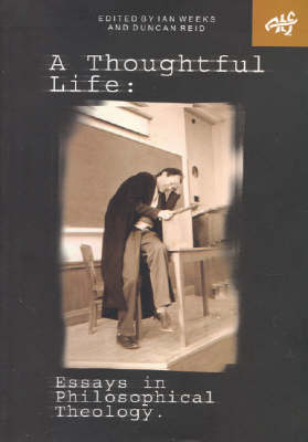 A Thoughtful Life: Essays in Philosophical Theology (Paperback)