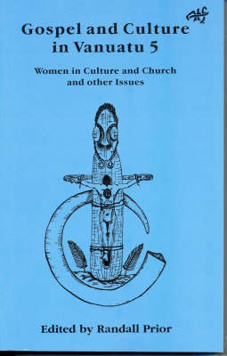 Gospel and Culture in Vanuatu: Women in Culture and Church and other Issues (Paperback)