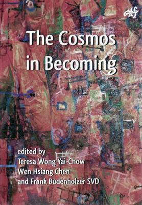 The Cosmos in Becoming: Perspectives of Christianity and Chinese Religions (Paperback)