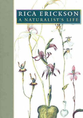Rica Erickson: A Naturalist's Life (Paperback)