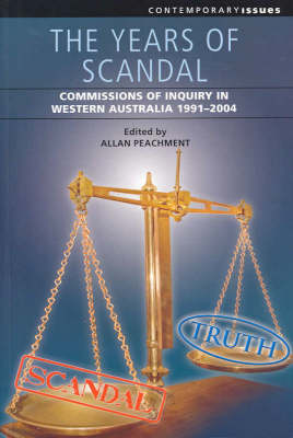 The Years of Scandal: Commissions of Inquiry in Western Australia, 1991-2004 (Paperback)
