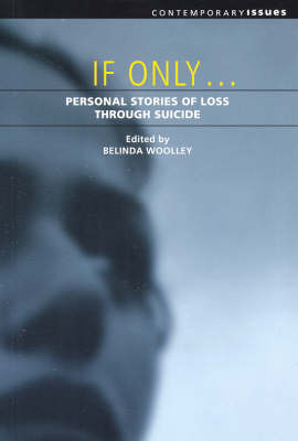If Only: Personal Stories of Loss through Suicide (Paperback)