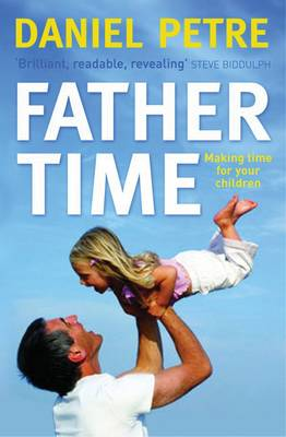 Father Time: Making Time for Your Children (Paperback)