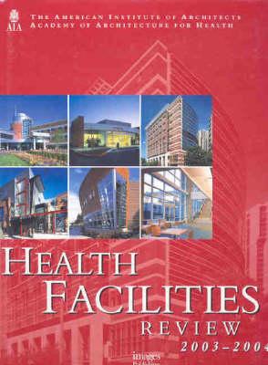 Health Facilities Review 2003-2004 (Hardback)