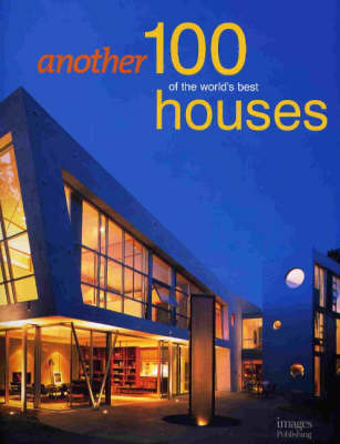 Another 100 of the Worlds Best Houses (Hardback)