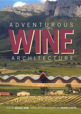 Adventurous Wine Architecture (Hardback)