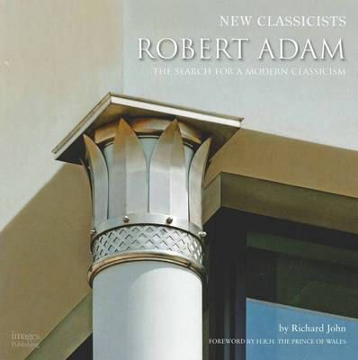 Robertt Adam and the Search for a Modern Classicism (Hardback)
