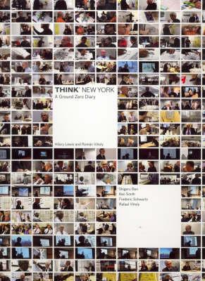 Think New York: A Ground Zero Diary (Hardback)