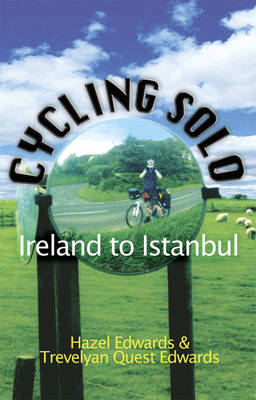 Cycling Solo: Ireland to Istanbul (Paperback)