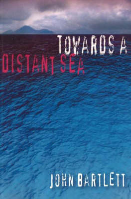 Towards a Distant Sea (Paperback)