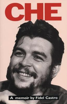 Che: A Memoir By Fidel Castro (Paperback)