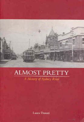 Almost Pretty: A History of Sydney Road (Paperback)