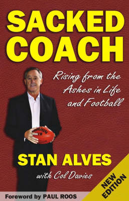 Sacked Coach: Rising From the Ashes in Life and Football (Paperback)