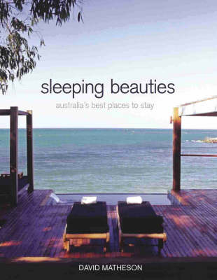 Sleeping Beauties: Australia's Best Places to Stay (Paperback)