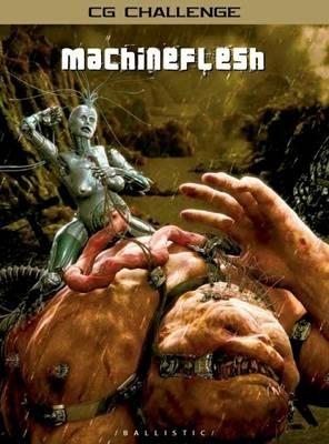 Machine Flesh: CG Challenge XV - CG Challenge (Paperback)