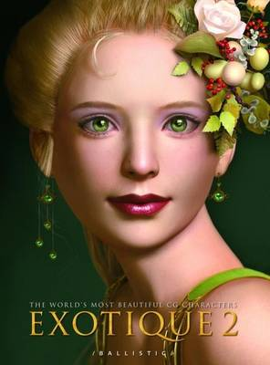 Exotique 2: World's Most Beautiful Cg Characters - Exotique 2 (Paperback)