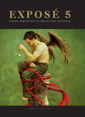 Expose 5: The Finest Digital Art in the Known Universe - Expose 5 (Hardback)