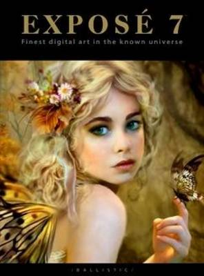 Expose 7: The Finest Digital Art in the Known Universe - Expose 7 (Hardback)