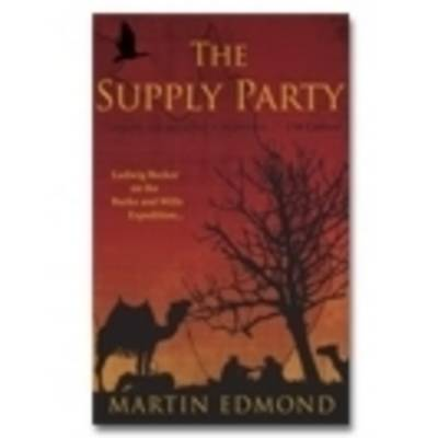 Supply Party: Ludwig Becker on the Burke and Wills Expedition (Paperback)