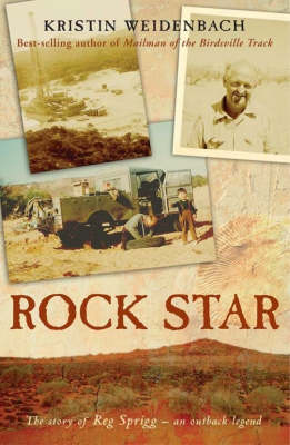 Rock Star: The Story of Reg Sprigg - an Outback Legend (Paperback)