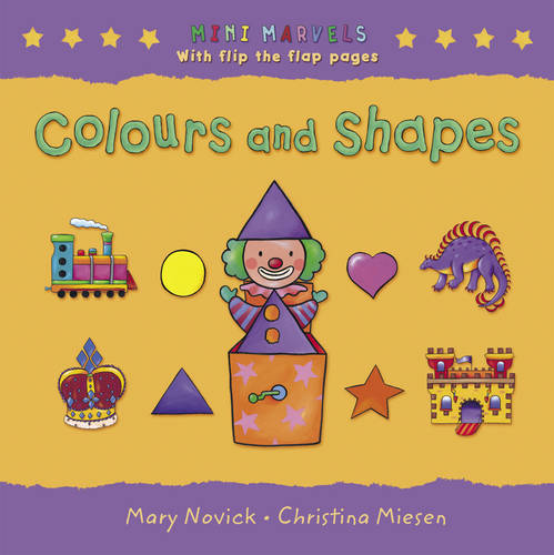 Colours and Shapes: With Flip the Flap Pages - Mini Marvels S. (Hardback)
