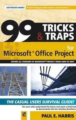 99 Tricks and Traps for Microsoft Office Project 2007 (Paperback)