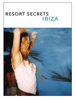 Resort Secrets Ibiza (Paperback)