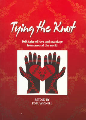 Tying the Knot: Folk Tales of Love and Marriage from Around the World (Paperback)