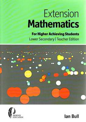 Extension Mathematics: For Higher Achieving Students, Lower Secondary, Teacher Edition (Paperback)