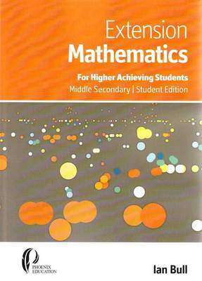 Extension Mathematics: For Higher Achieving Students, Middle Secondary Student Edition (Paperback)