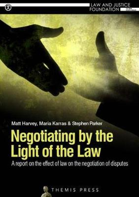 Negotiating by the Light of the Law: A report on the effect of law on the negotiation of disputes (Paperback)