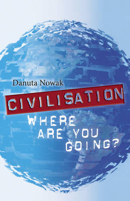 Civilization: Where are You Going? (Paperback)