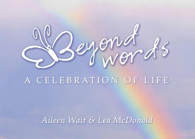 Beyond Words: A Celebration Of Life (Hardback)