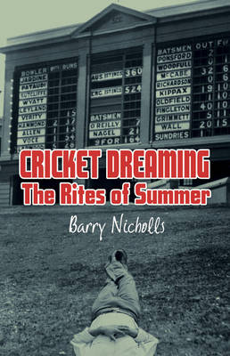 Cricket Dreaming: The Rites of Summer (Paperback)