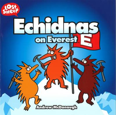 Echidnas on Everest - Lost Sheep Series 13 (Paperback)