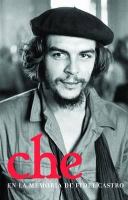 Che En La Memoria De Fidel Castro (Paperback)
