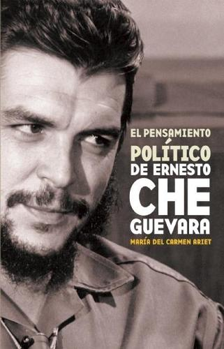 Pensiamento Politico De Ernesto Che Guevara, El (Paperback)