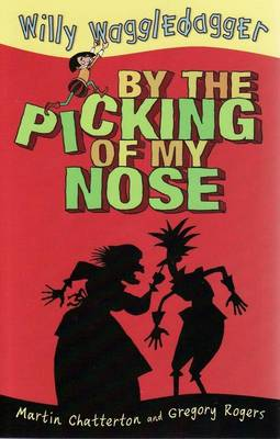 By the Picking of My Nose: Little Hare Books - Willy Waggledagger (Paperback)
