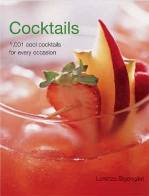 Cocktails: 1,001 Cool Cocktails for Every Occasion (Hardback)