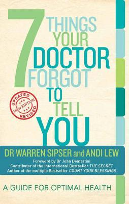 7 Things Your Doctor Forgot to Tell You: A Guide for Optimal Health (Paperback)