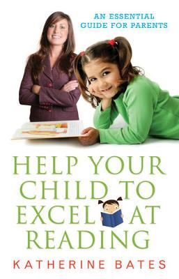 Help Your Child Excel at Reading: An Essential Guide for Parents (Paperback)